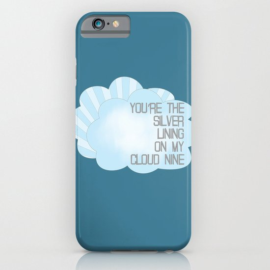 You're the Silver Lining on My Cloud Nine iPhone & iPod Case