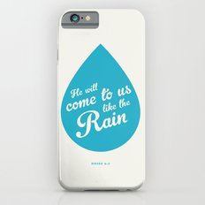 He Will Come To Us Like The Rain iPhone 6s Slim Case