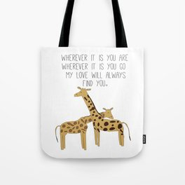 My Love Will Always Find You Tote Bag