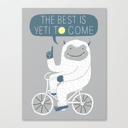 The Best is Yeti to Come Canvas Print