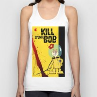 spongebob Tank Tops featuring Kill Spongebob by thunderbloke!