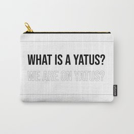 Yatus? What is a Yatus? Carry-All Pouch