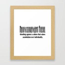 Neurodiversity - Neurodivergent Rebel Framed Art Print
