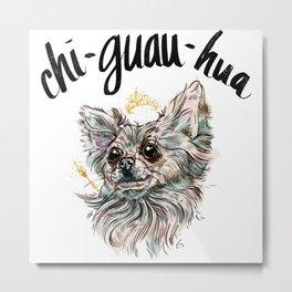 Chi-Guau-Hua - #adoptdontshop Metal Print