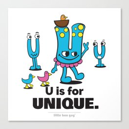 U is for Unique. Canvas Print