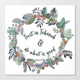 Trust in Jehovah and Do What is Good Wreath Canvas Print