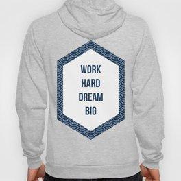 Work Hard Dream Big Hoody