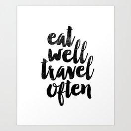 Eat Well Travel Often black and white typography poster black-white design bedroom wall home decor Art Print