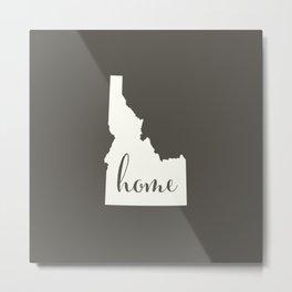 Idaho is Home - White on Charcoal Metal Print