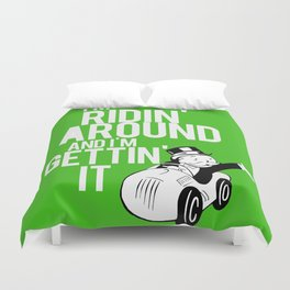 I'm Ridin Around And Im Getting It Duvet Cover
