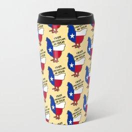 Crazy chiken lady of Texas Travel Mug