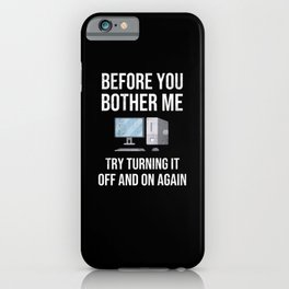 Try Turning It Off And On | Tech Support Gift iPhone Case