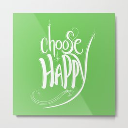 Choose Happy (Green Flash) Metal Print