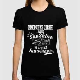 october girls are sunshine mixed with a little hurricane girlfriend t-shirts T-shirt