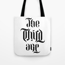 The Third Age (ambigram) Tote Bag