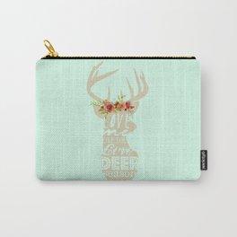 Love Me Like You Love Deer Season Carry-All Pouch