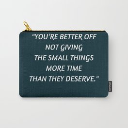 Stoic Inspiration - Marcus Aurelius - not giving the small things more time than they deserve Carry-All Pouch