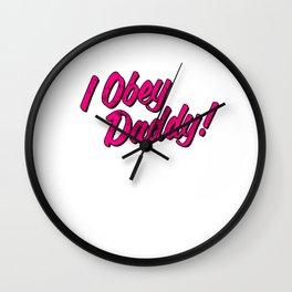 I Obey Daddy print - BDSM Sub LGBT DDLG - Yes daddy products Wall Clock