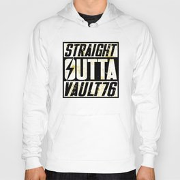 Straight Outta Vault 76 - Fallout Hoody