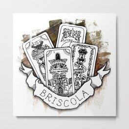 Briscola Metal Print