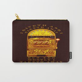 I Giveth - 056 Carry-All Pouch