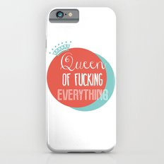 QUEEN OF FUCKING EVERYTHING iPhone 6s Slim Case