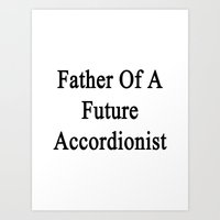 Father Of A Future Accordionist  Art Print