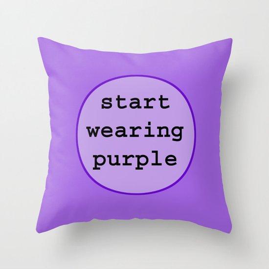 Start Wearing Purple Throw Pillow