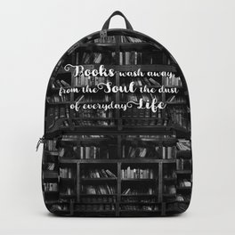Books Wash Away From the Soul the Dust of Everyday Life - Misquote Backpack