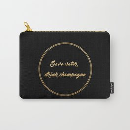 Save water, drink champagne Carry-All Pouch