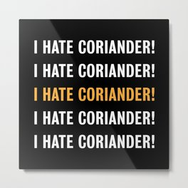 I hate Coriander Gift for Husband - Wife Metal Print