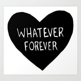 Whatever Forever Art Print