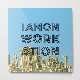 I am on workation black with cactus background green blue Metal Print