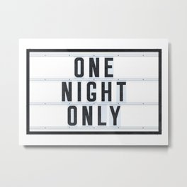 One Night only Metal Print