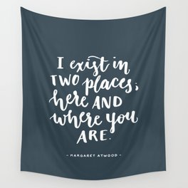 I exist in two places. Margaret Atwood quote. Hand Lettering. Wall Tapestry