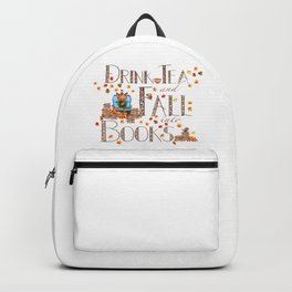 Drink Tea and Fall into Books Backpack