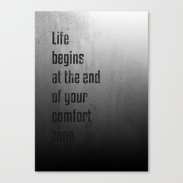 Life begins at the end of your comfort zone - Motivational poster Canvas Print