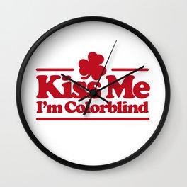 Kiss me I'm colorblind - St. Patricksday Irish Wall Clock
