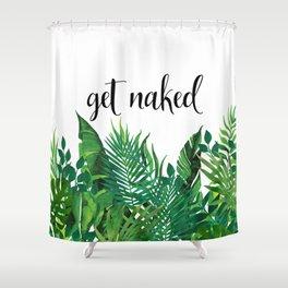 Get Naked, Meme, Tropical, Fun Bathroom Art Shower Curtain