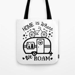 Home Is Where We Roam Rv Camper Road Trip Tote Bag