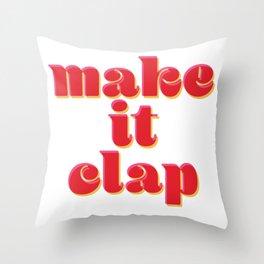 Make it Clap Throw Pillow