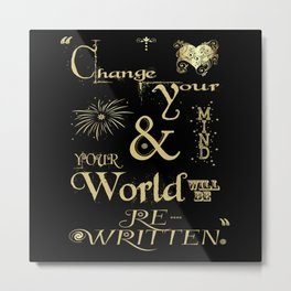 Change Your Mind & Your World Will Be Re-Written Black & Gold Metal Print