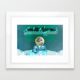 Seek No Approval Framed Art Print