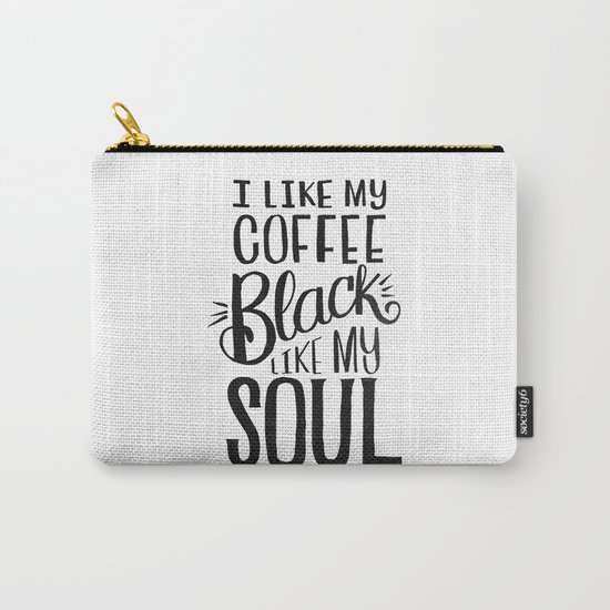 I LIKE MY COFFEE BLACK LIKE MY SOUL Carry-All Pouch