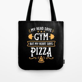 My Head Says Gym But My Heart Says Pizza (Typography) Tote Bag