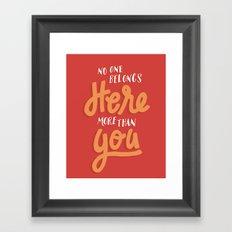 No One Belongs Here More Than You Framed Art Print