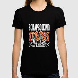 Scrapbooking Colors My Work T-shirt