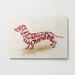 The Dachshund Dog Typography Art / Watercolor Painting Metal Print