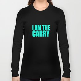"""""""I Am The Carry"""" tee design. Will make a cute and simple gift to your friends and family!  Long Sleeve T-shirt"""