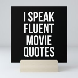 I speak fluent movie quotes Mini Art Print